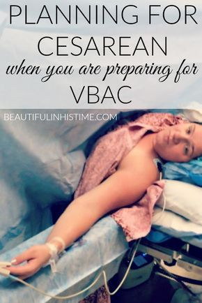 Facing your fears: planning for cesarean when you are preparing for VBAC -
