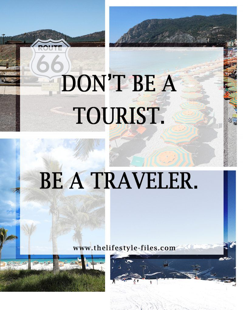 A Traveler Blog Don T Be A Tourist Be A Traveler How To Become A Travel