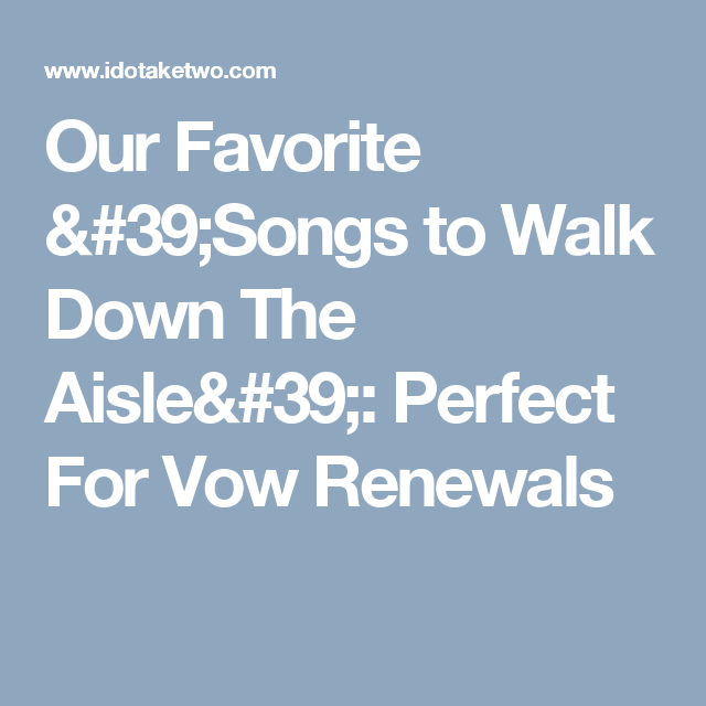 Our Favorite 'Songs To Walk Down The Aisle': Perfect For
