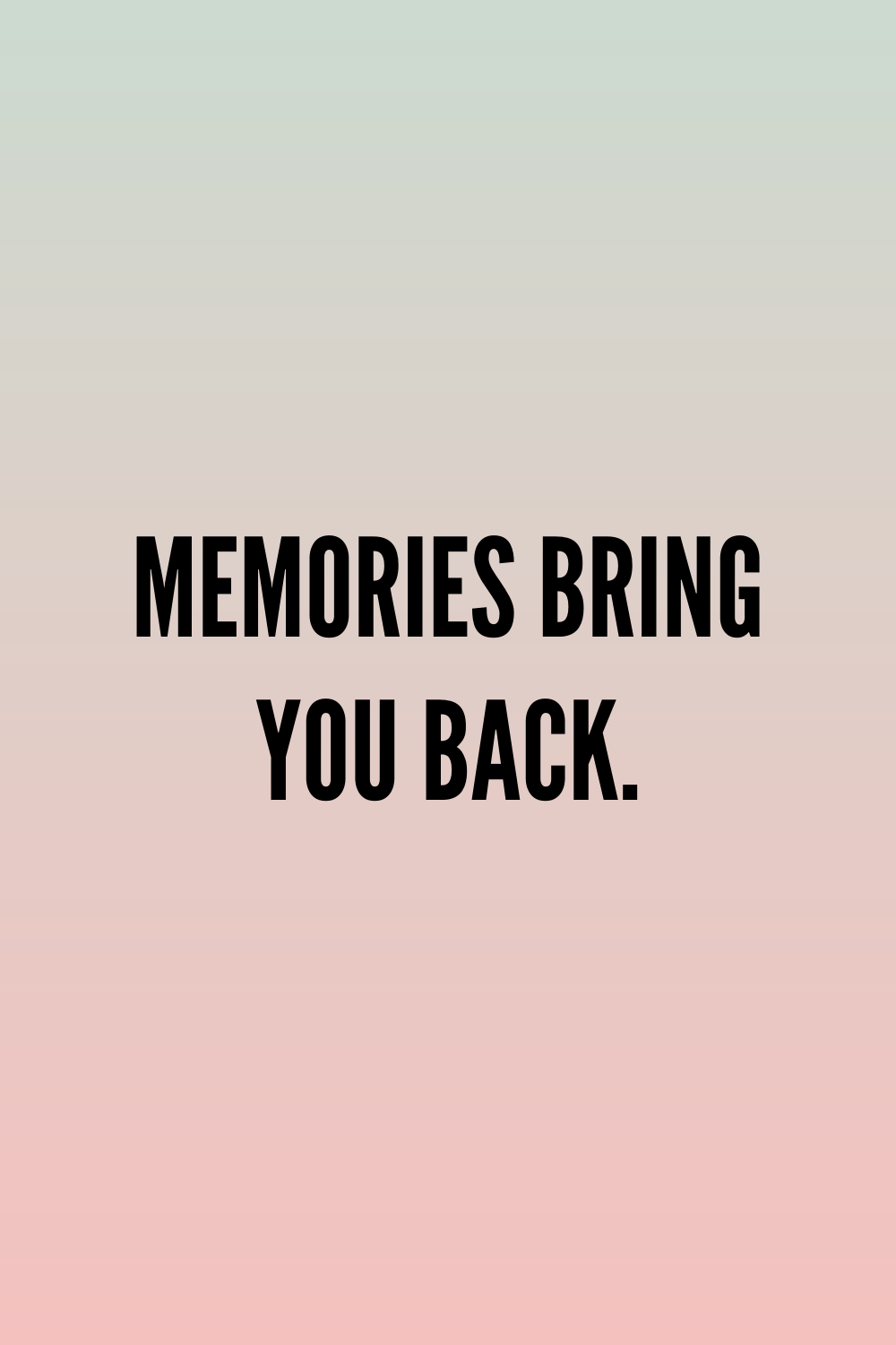 Memories Bring You Back Self Healing Quotes Grieving Quotes Quotes