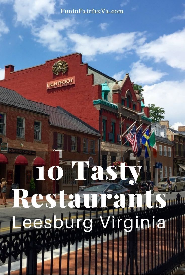 Places To Eat In Virginia Dining From Quirky Breakfasts Elegant Dinners And Plenty Of Options Between These 10 Tasty Leesburg Restaurants Offer