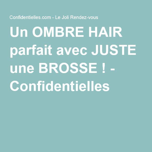 Un OMBRE HAIR parfait avec JUSTE une BROSSE ! - Confidentielles