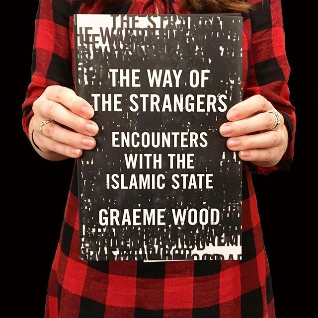 """Graeme Wood's THE WAY OF THE STRANGERS is on sale today.  Wood, the author of the explosive Atlantic cover story """"What ISIS Really Wants,"""" has written the definitive, electrifying account of the strategy, psychology, and theology driving the Islamic State"""