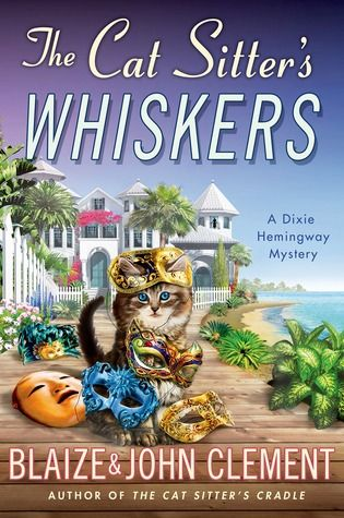 The Cat Sitter's Whiskers (A Dixie Hemingway Mystery, #10) #localauthor #florida #mystery