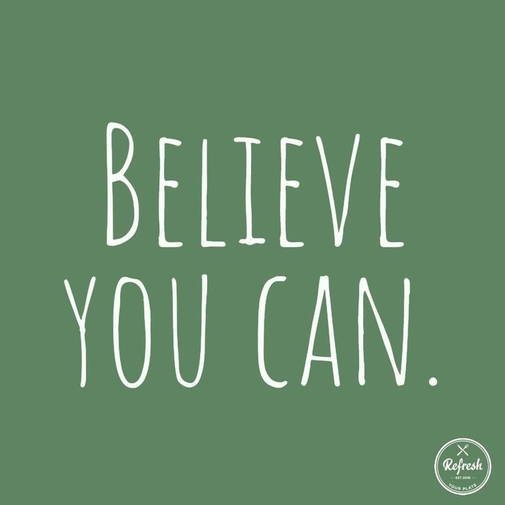 &nb  Believe in yourself.  Of course you can eat healthy, of course you can run faster, of course you can get that degree... Now how badly do you want it?  . .  