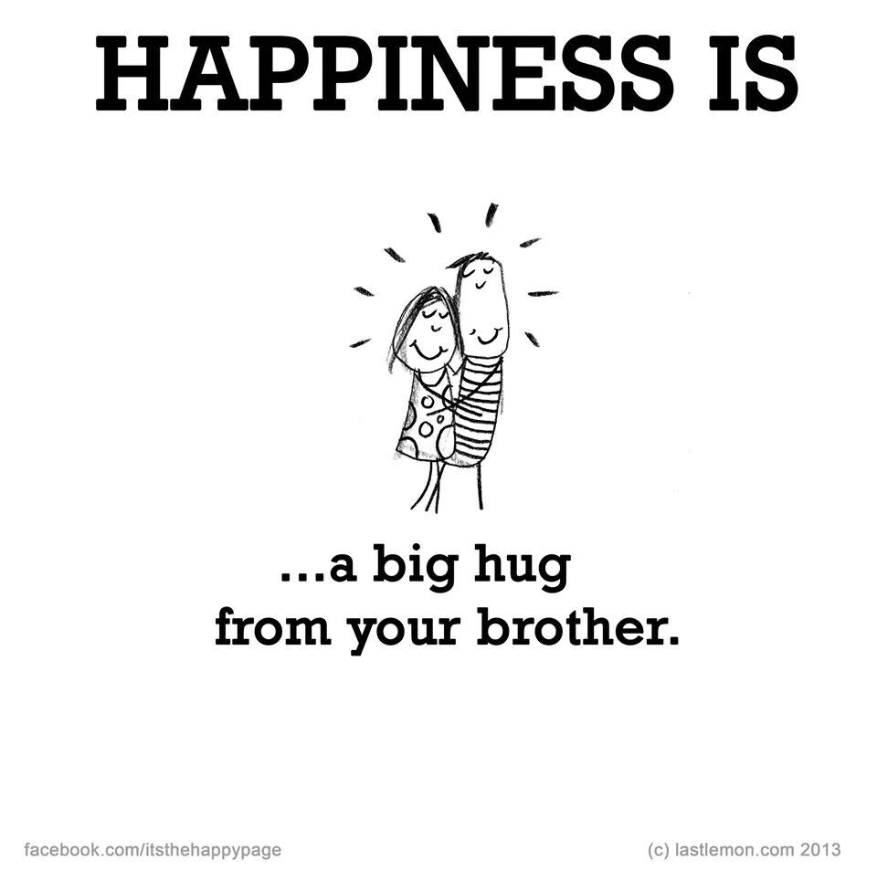 Happiness Is Brother Quotes Sibling Quotes Big Brother Quotes