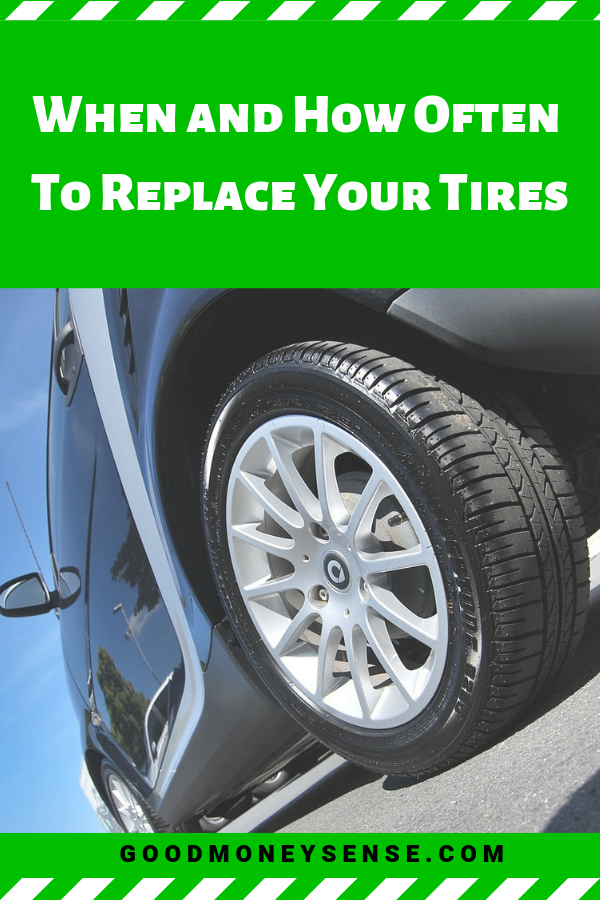 How To Tell When You Need To Replace Your Tires Money Sense Tired New Tyres