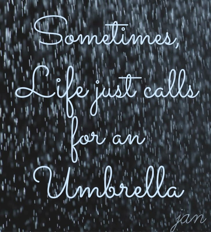 Rainy Day Inspirational Quotes: Sometimes, Life Just Calls For An Umbrella #inspiration