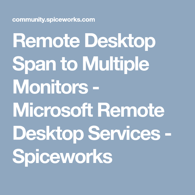 How To Get Dual Monitors To Work On Remote Desktop
