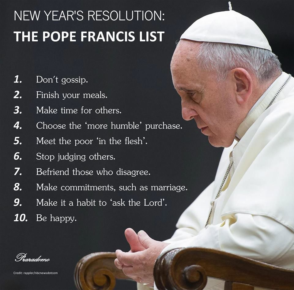 Pope Francis List Of New Years Resolutions Literallly Lifeee