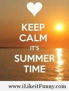 Keep Calm, Its Summertime Summer Keep Calm Summertime Summer Quotes