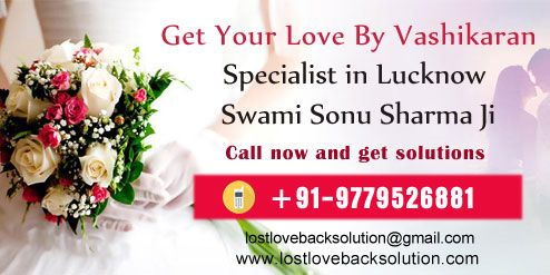 Most popular get love back specialist in Lucknow