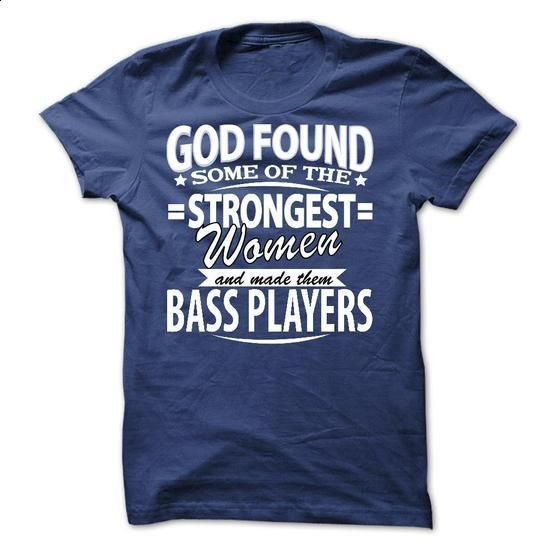 God Found ... bass players - #polo sweatshirt #t shirt companies. ORDER NOW => https://www.sunfrog.com/No-Category/God-Found-bass-players.html?id=60505