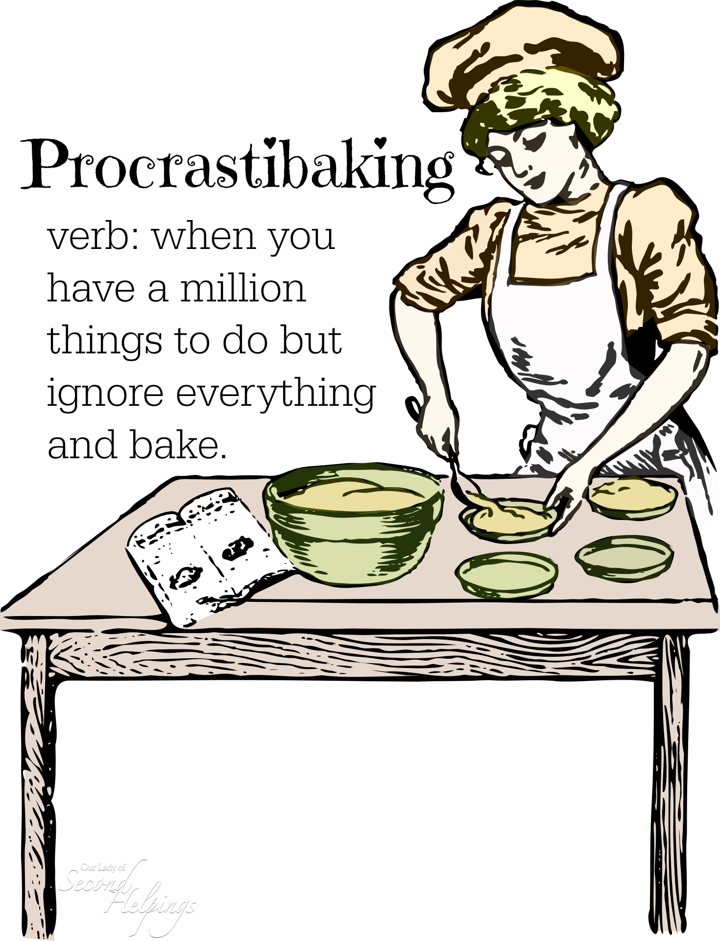 I Think Ill Be Doing A Little Procrastibaking Prep Work