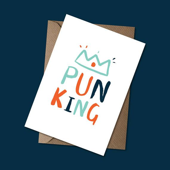 Pun King - Father's Day Greeting Card - Birthday Card