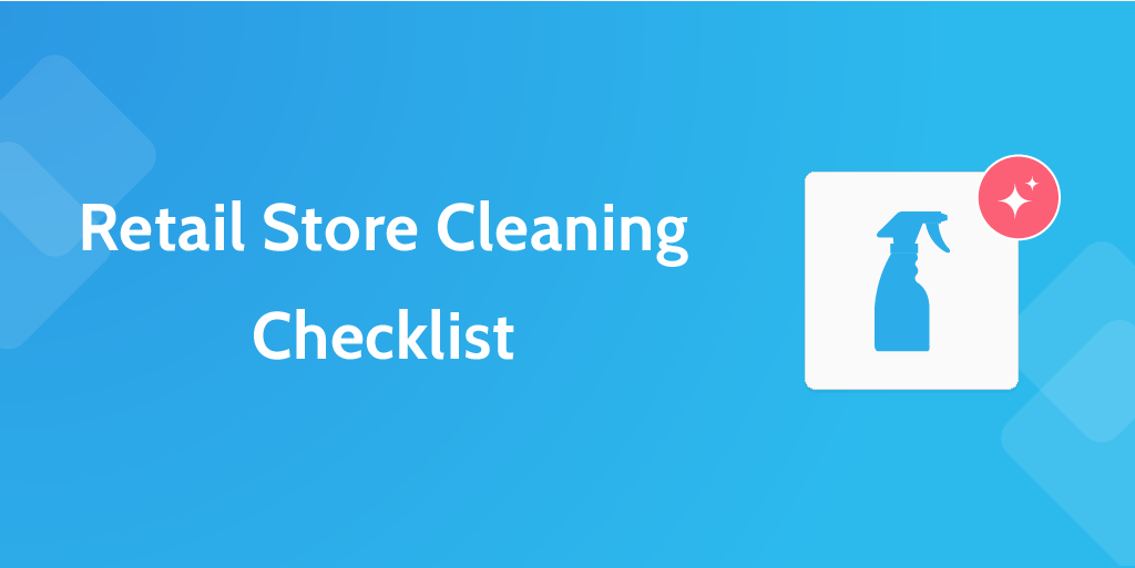 Retail Store Cleaning Checklist   Retail Process Templates To
