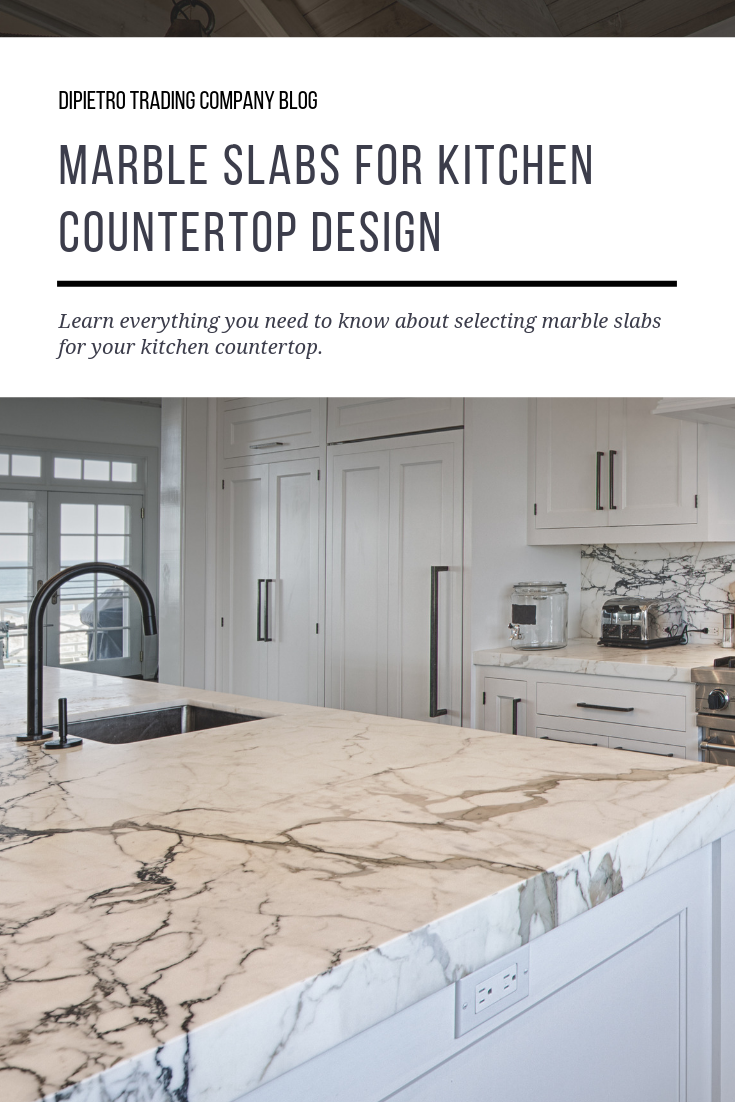 Marble Slabs The Perfect Stone For Your Kitchen Countertop Marble Slab Countertop Design Kitchen Countertops