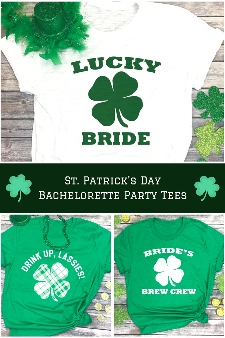 c39901353 St. Patrick's Day Bachelorette Party Tees by Spunky Pineapple - Lucky Bride  - Drink Up Lassies - Let's Get Shamrocked