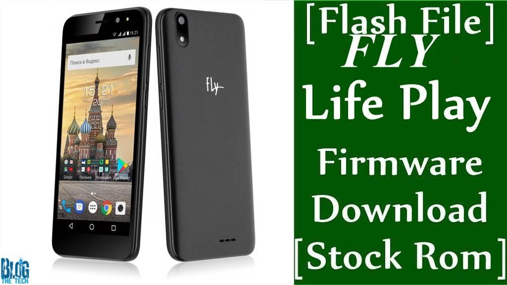 Flash File] Fly Life Play Firmware Download [Stock Rom]   Smartphone