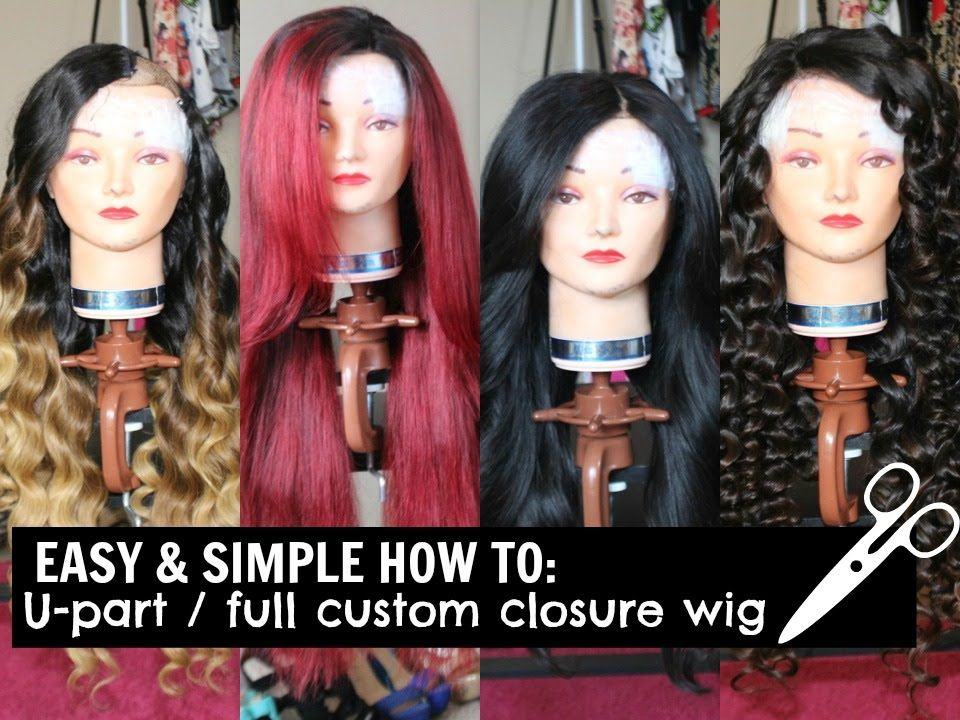 How To U Part Full Custom Closure Wig Tutorial Closure Wig Wigs U Part