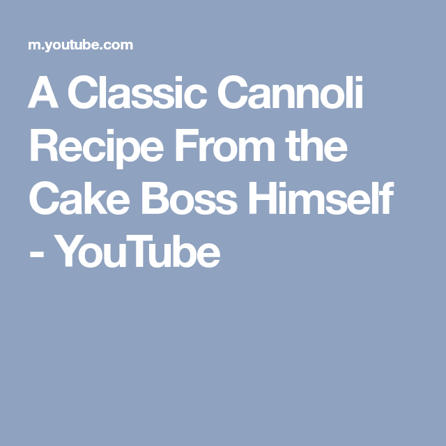 A Classic Cannoli Recipe From the Cake Boss Himself - YouTube | Cannoli recipe, Cake boss, Cannoli