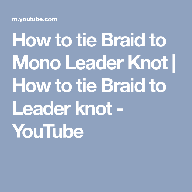 How to tie Braid to Mono Leader Knot | How to tie Braid to Leader