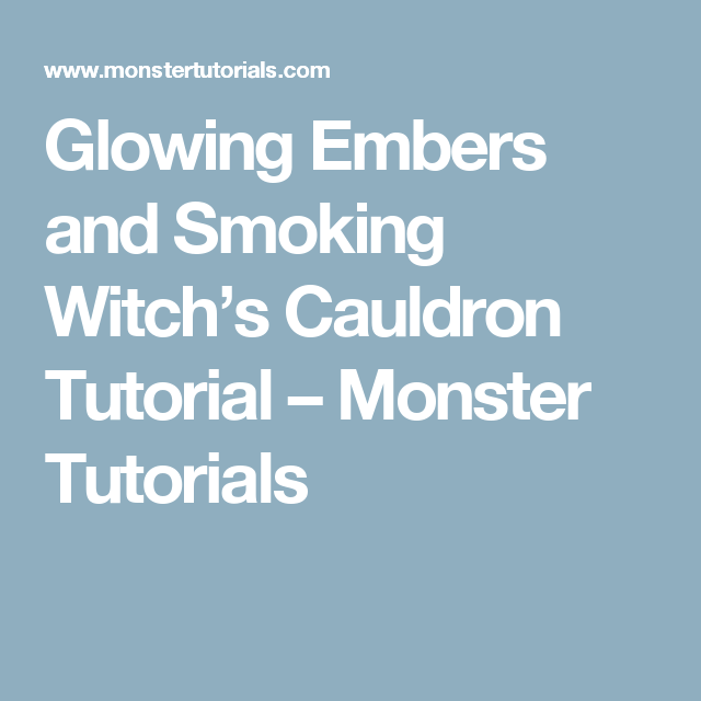 glowing embers and smoking witch s cauldron tutorial monster