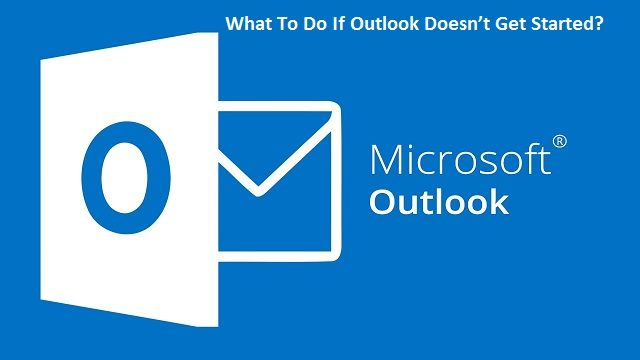 What To Do If Outlook Doesn't Get Started Cryptography