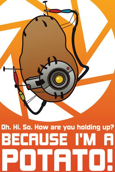 Portal 2 Glados When She Was Installed In A Potato Coolest