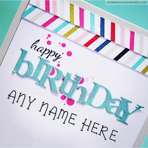 Colorful Happy Birthday Wish Cards With Name Hbd Wishes