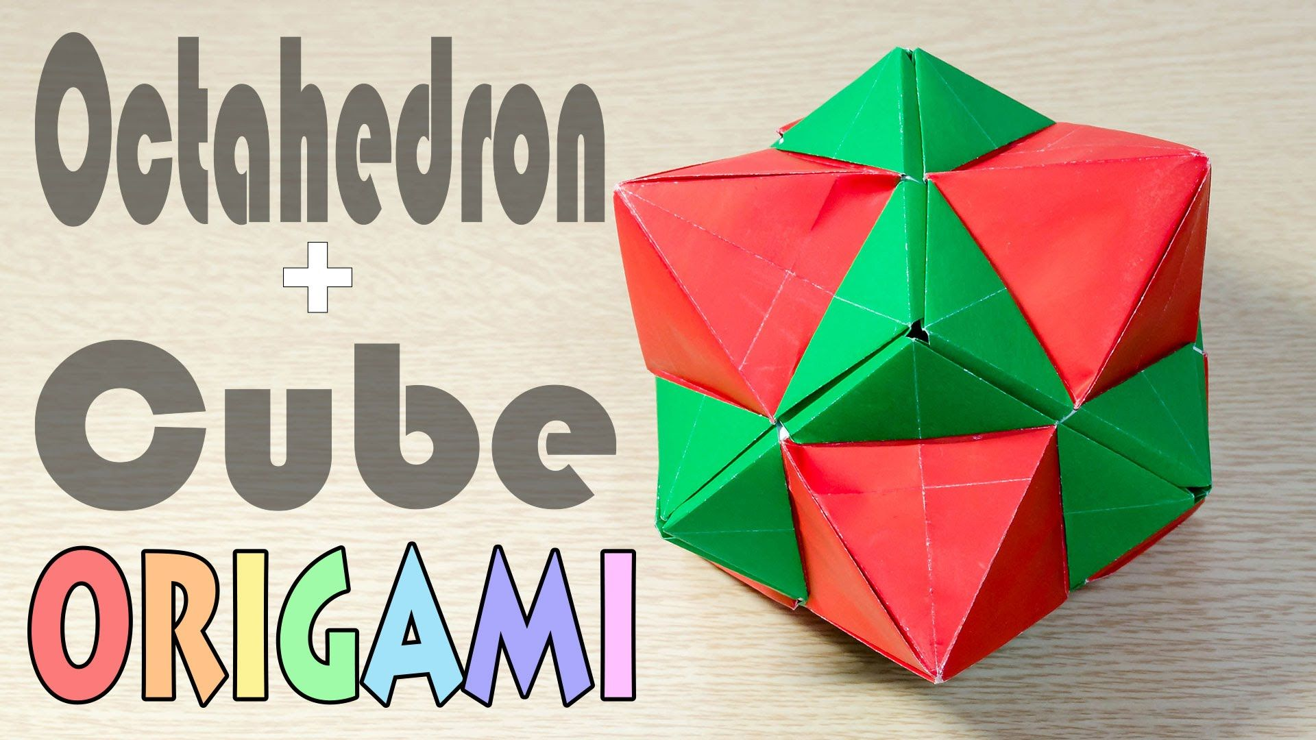 Origami OctaCube : Hexahedron + Octahedron Tutorial