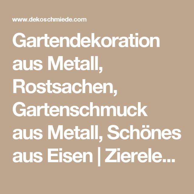 gartendekoration aus metall, rostsachen, gartenschmuck aus metall, Garten und Bauten