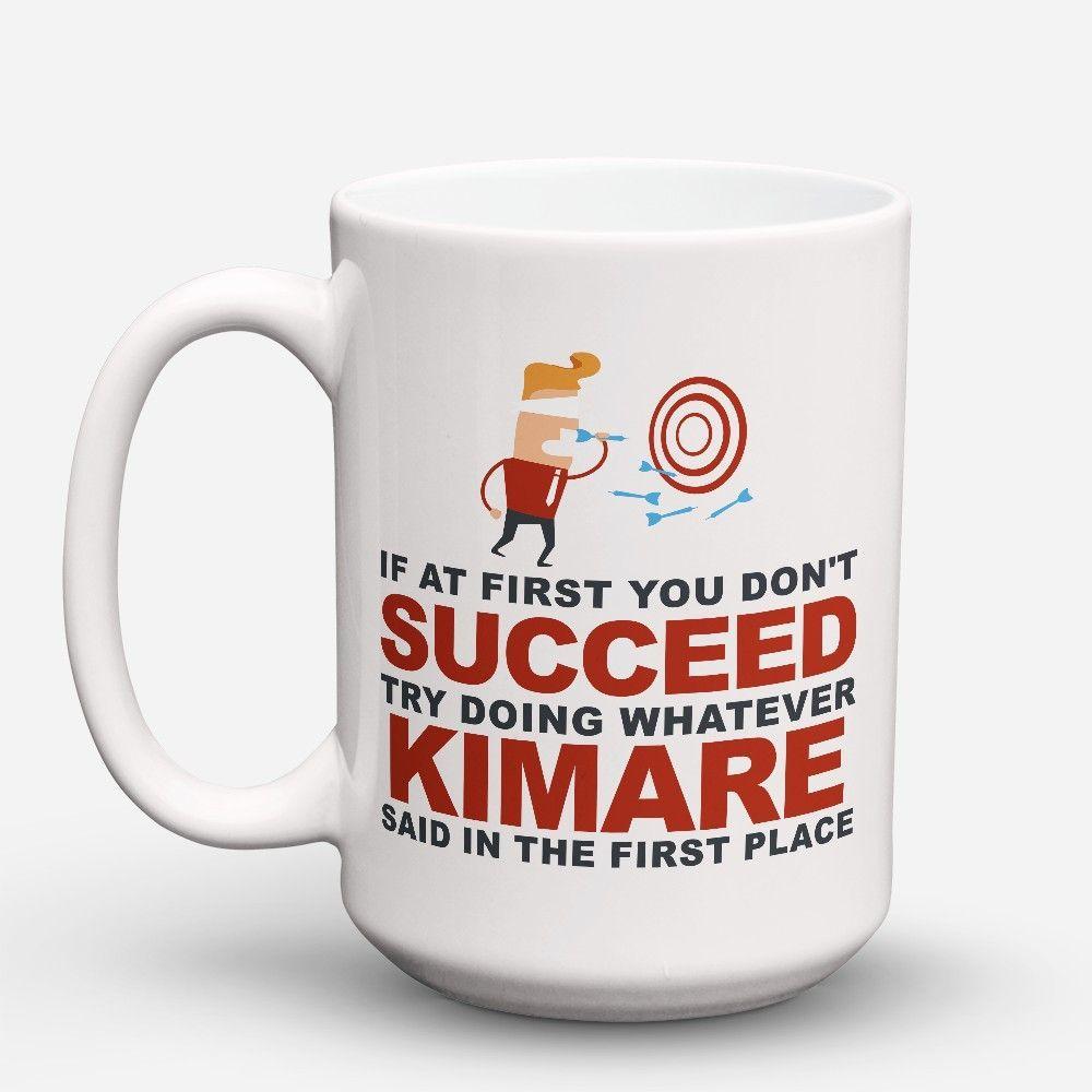 """Limited Edition - """"Try Doing Whatever Kimare Said"""" 15oz Mug"""