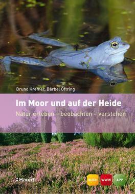 Kremer, Bruno P. / Oftring, Bärbel / Hecker, Frank (Fotografien) «Im Moor und auf der Heide. Natur erleben - beobachten - verstehen» | 978-3-258-07777-2 | www.haupt.ch