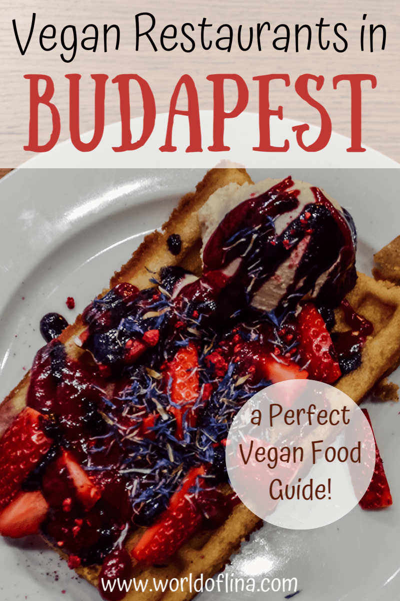 Vegan Restaurants In Budapest The Perfect Food Guide World Of Lina In 2020 Vegan Restaurants Food Guide Perfect Food