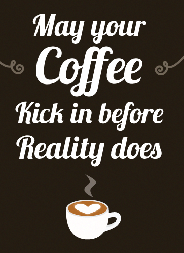 10 Coffee Quotes To Save Your Soul At Work Coffeetime Coffee Quotes Coffee Humor Funny Coffee Quotes