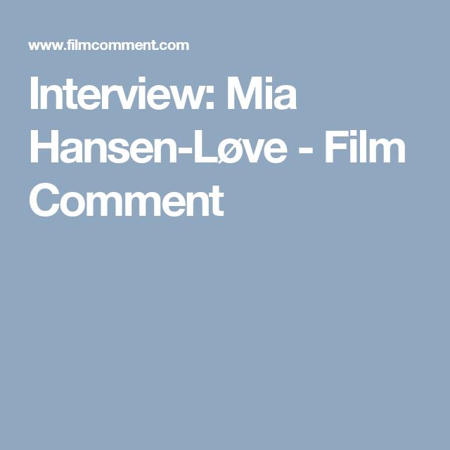 Interview: Mia Hansen-Løve - Film Comment