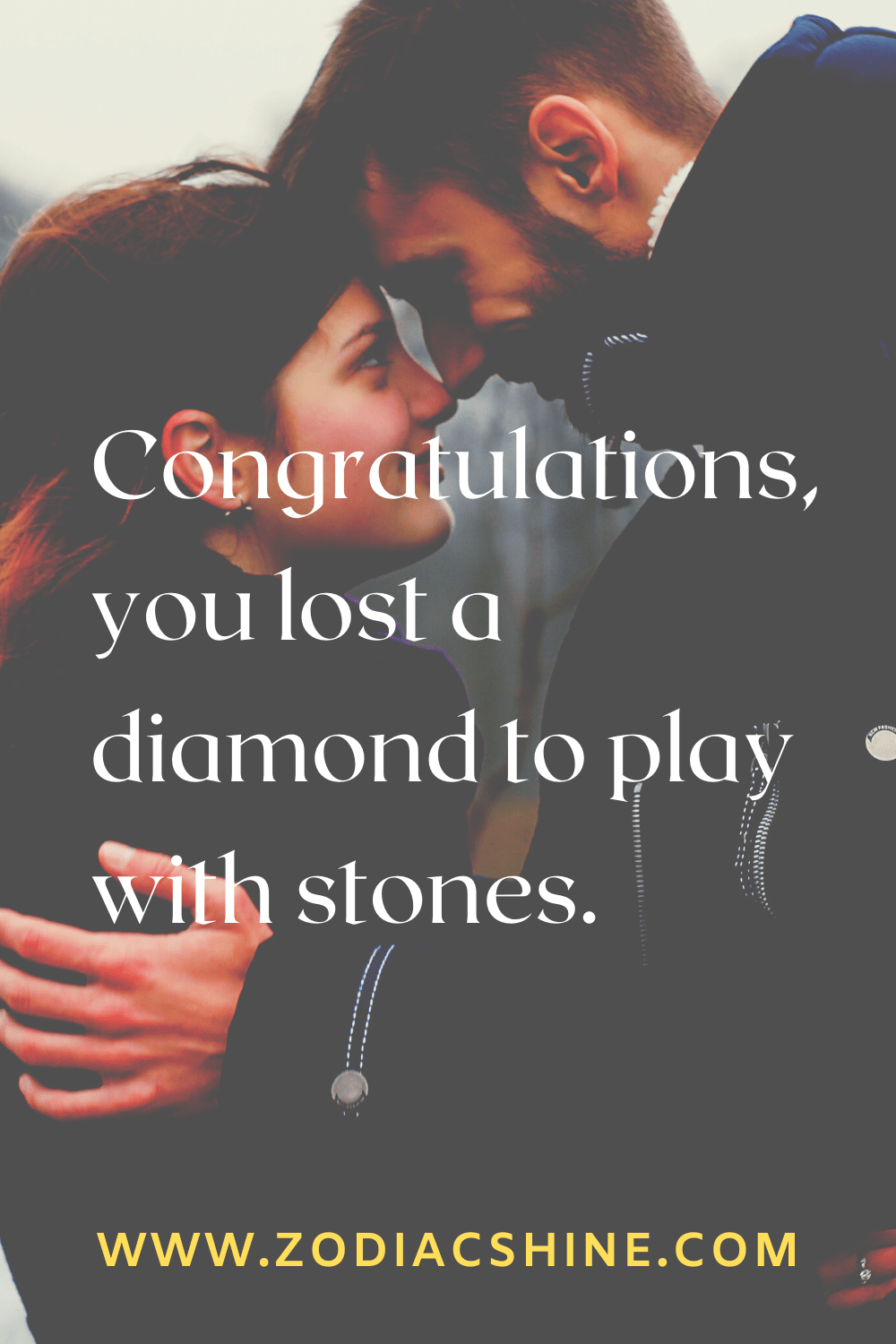 Congratulations You Lost A Diamond To Play With Stones Relationship Goals Cuddling Quotes About Love And Relationships Relationship Goals Boyfriends