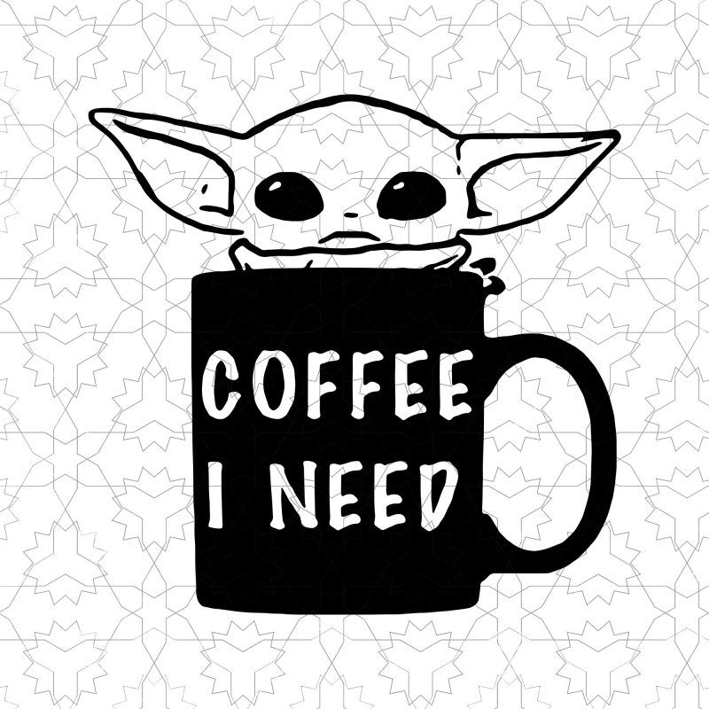 Baby yoda coffee i need svg, baby yoda coffee vector t