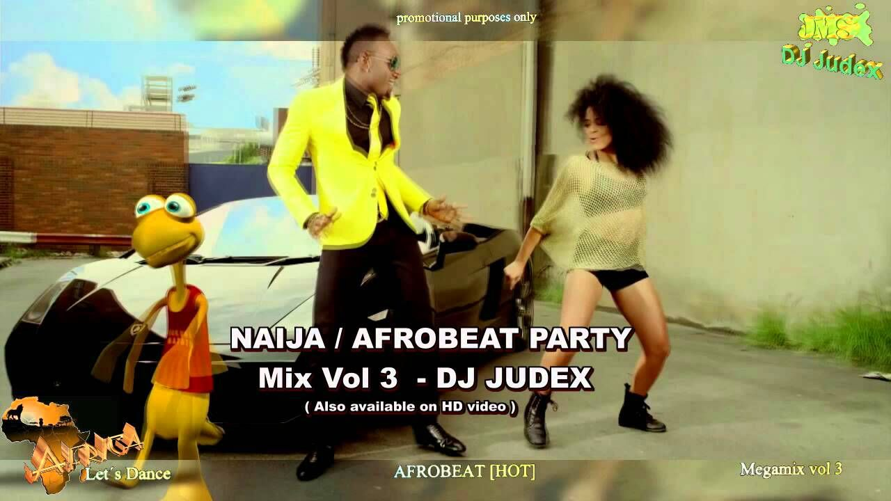 NAIJA / AFROBEAT PARTY 2015 Mix Vol 3 - DJ JUDEX (NEW) | African