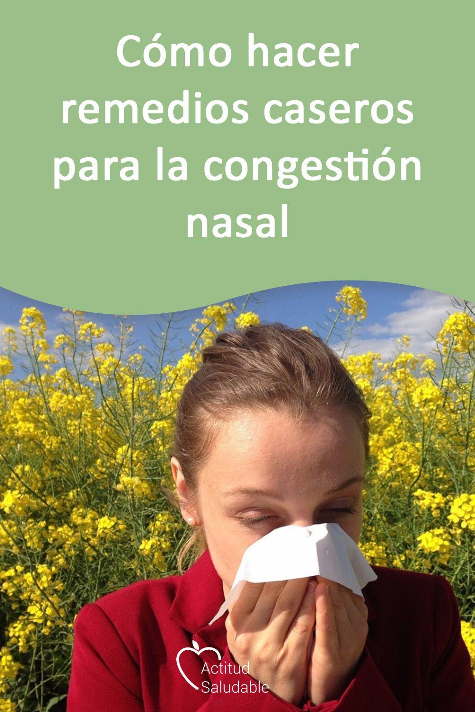 Remedios Caseros Para La Congestión Nasal Hazlos Tú Mismo Remedios Caseros Remedios Congestión Nasal