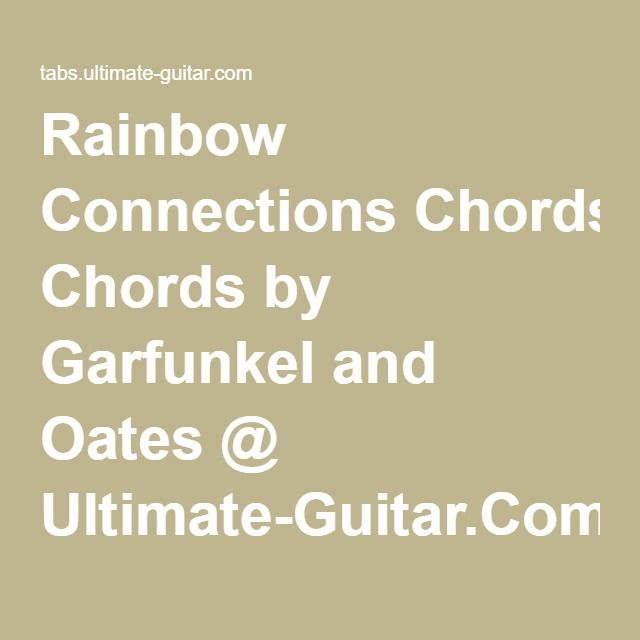 Rainbow Connections Chords By Garfunkel And Oates Ultimate Guitar