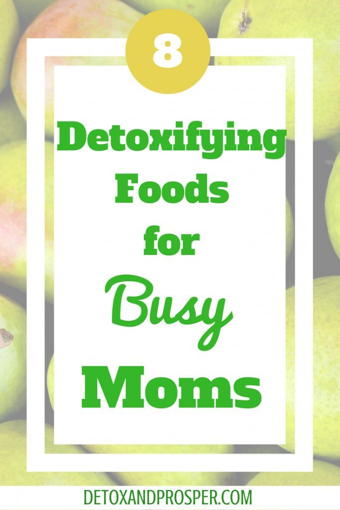 Top  Detoxifying Foods For Busy Moms  Free Meal Plan  Free