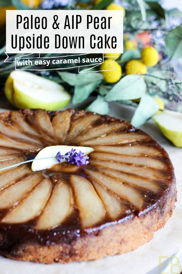 Paleo & AIP PEAR UPSIDE DOWN CAKE with Easy Caramel