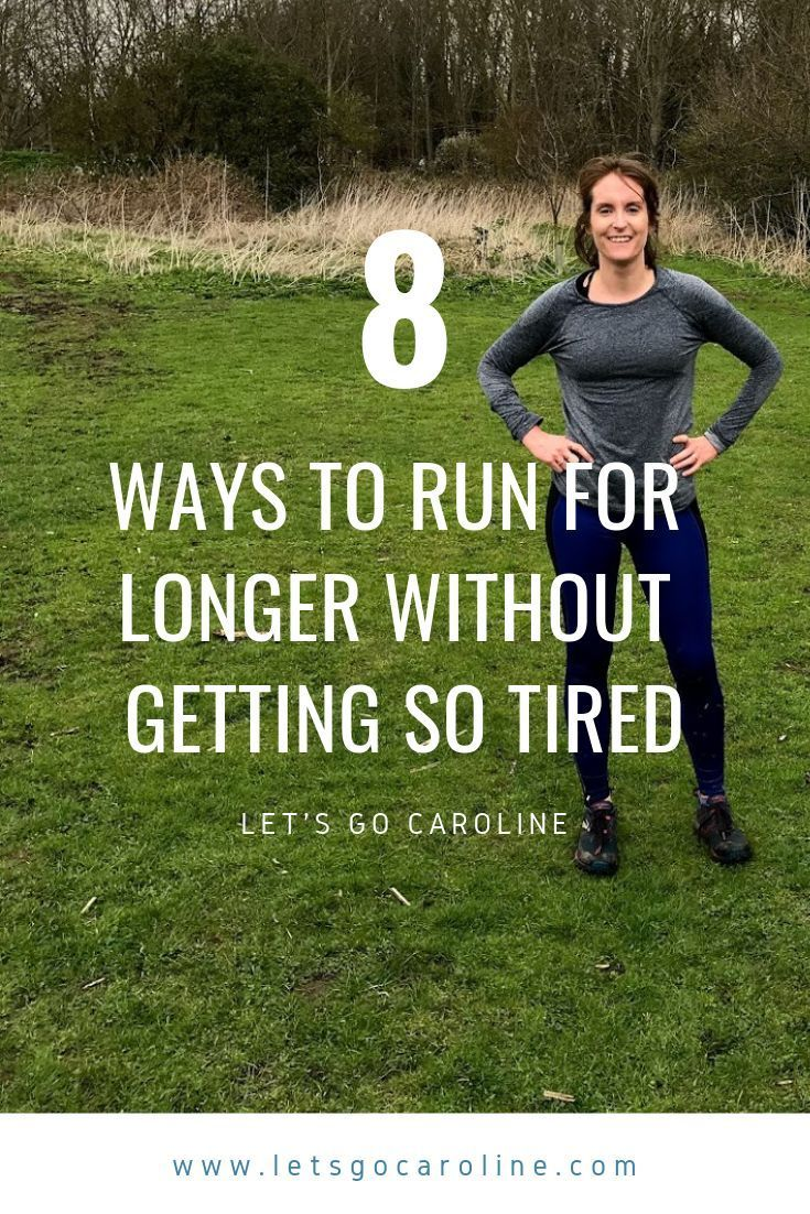 8 ways to run for longer without getting so tired