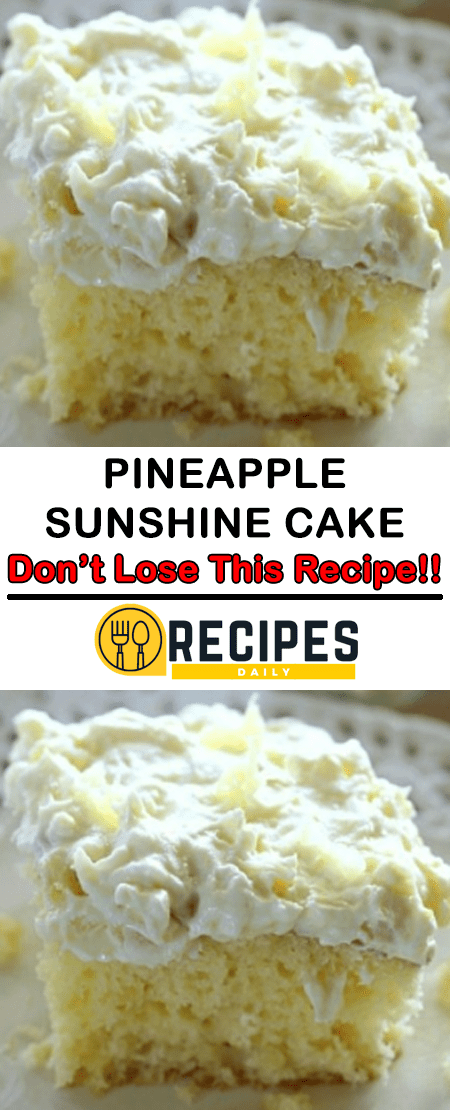 Pineapple Sunshine Cake – Don't LOSE this recipe! - Daily Recipes