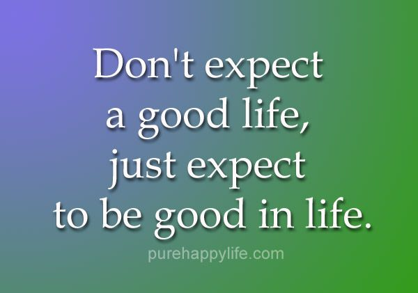 Good Life Quotes Quotes More On Purehappylife  Belief  Pinterest  Positive