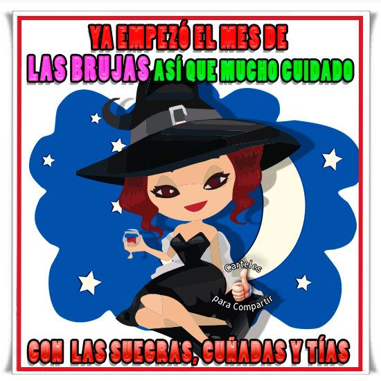 Cuidado Este Mes De Las Brujas Frases Pinterest Facebook Y Memes