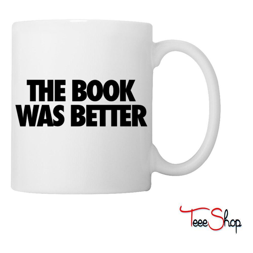 The Book Was Better Coffee & Tea Mug