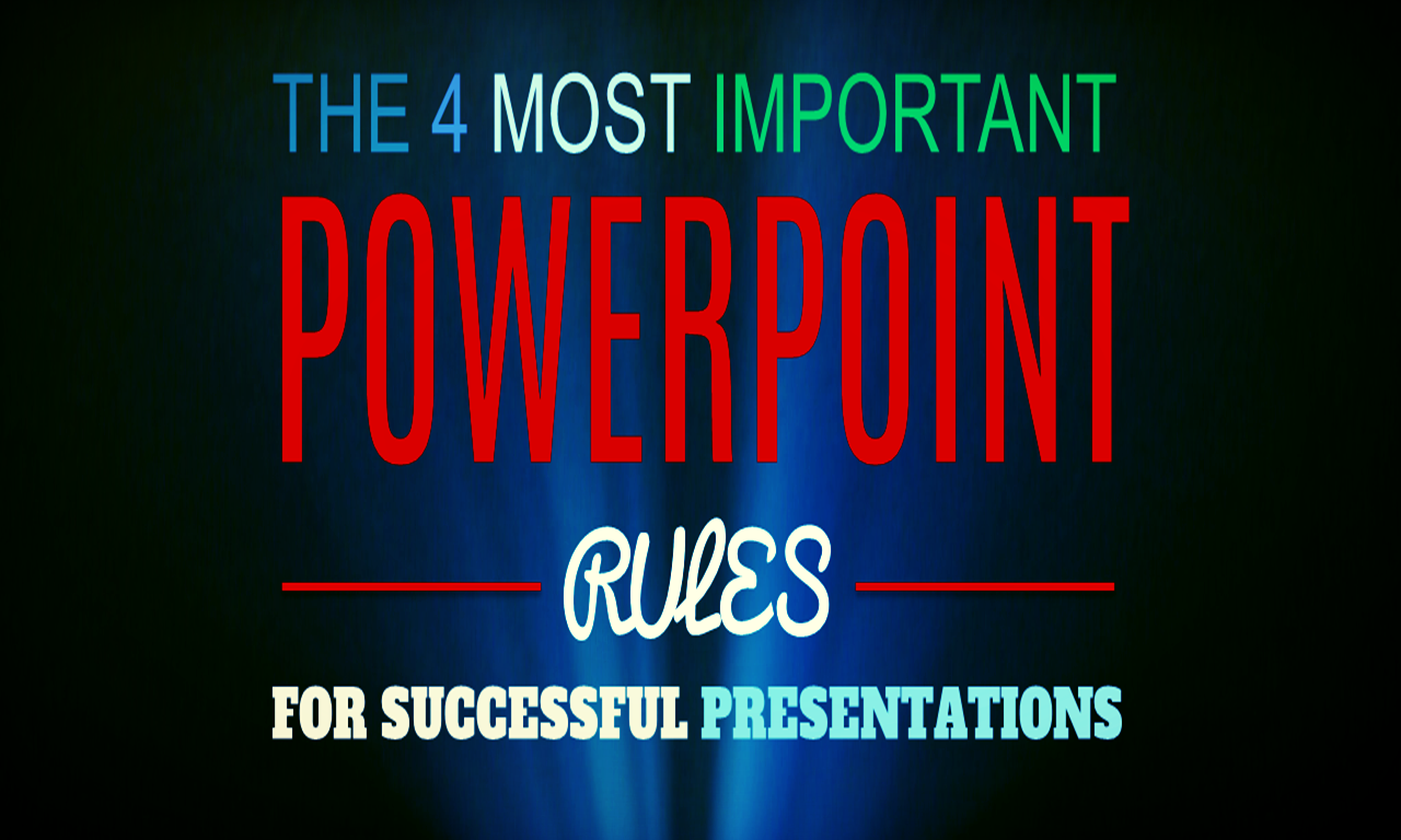 The 4 Most Important PowerPoint Rules for Successful Presentations — Ned Potter
